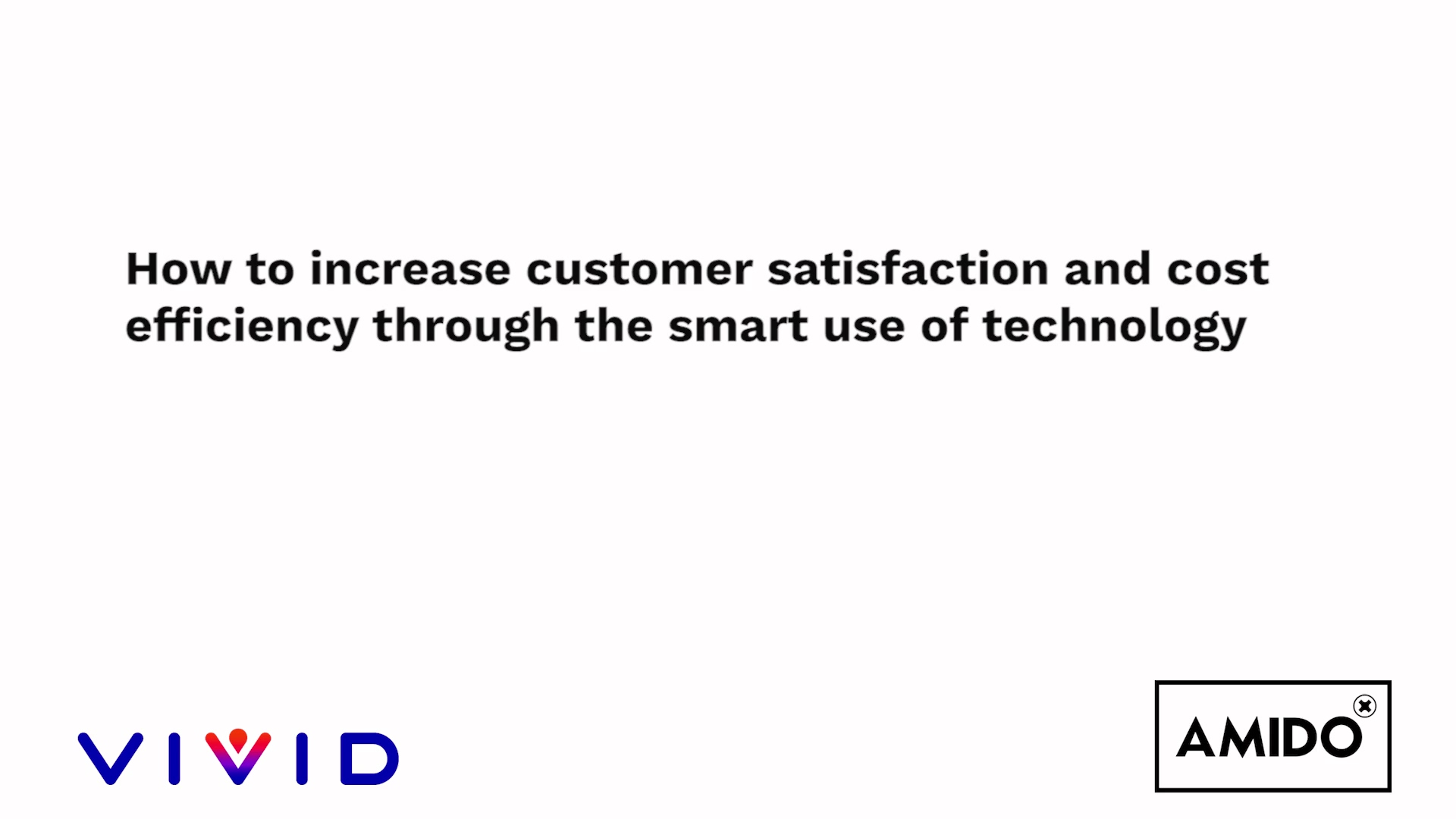 Increasing customer satisfaction through the smart use of technology - Vivid Homes