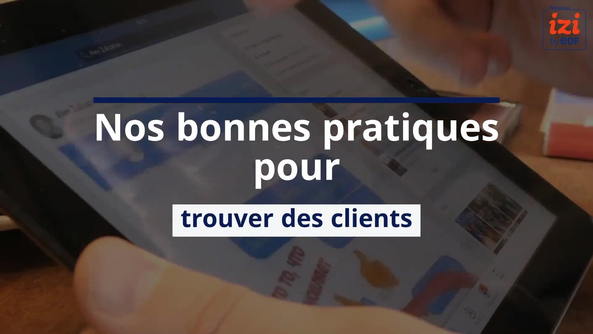 Réseau IZI by EDF - trouver-des-clients-bonnes-pratiques-Video5
