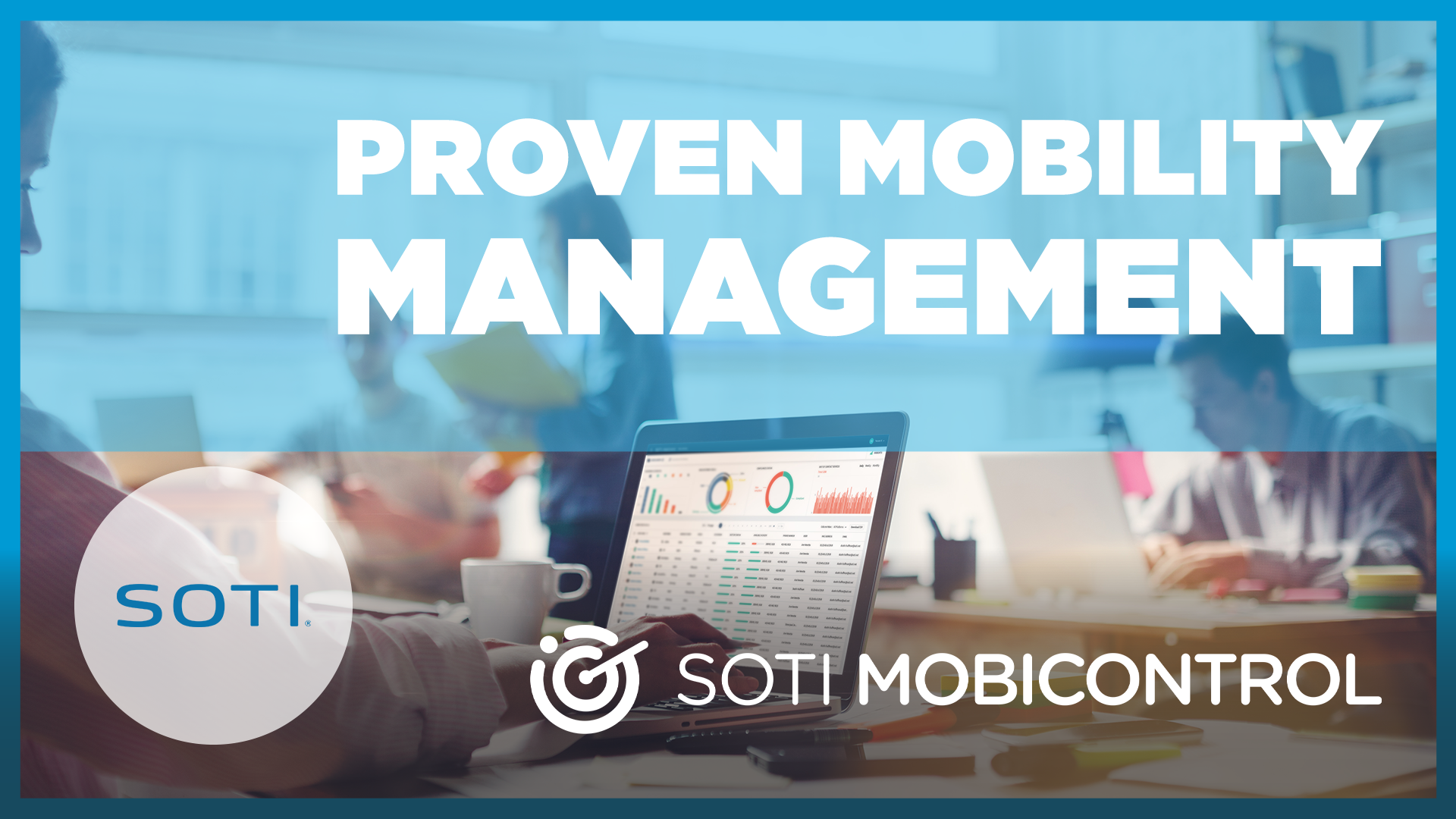 Proven Mobility Management SOTI MobiControl Video
