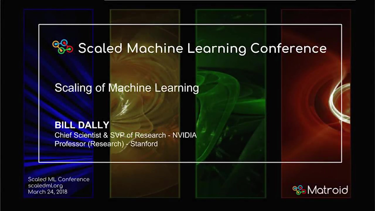 Bill Dally - Scaling of Machine Learning