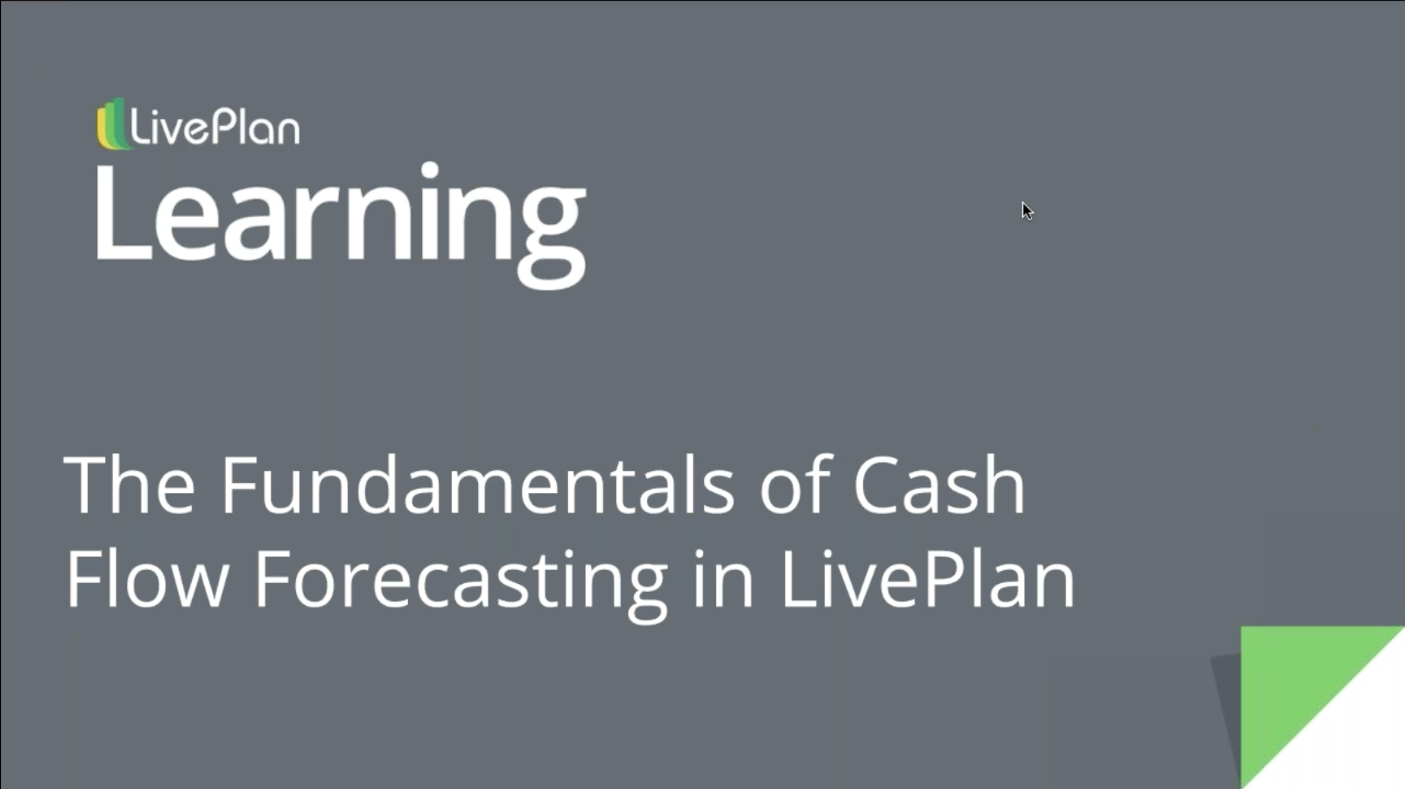 The Fundamentals of Cash Flow Forecasting in LivePlan