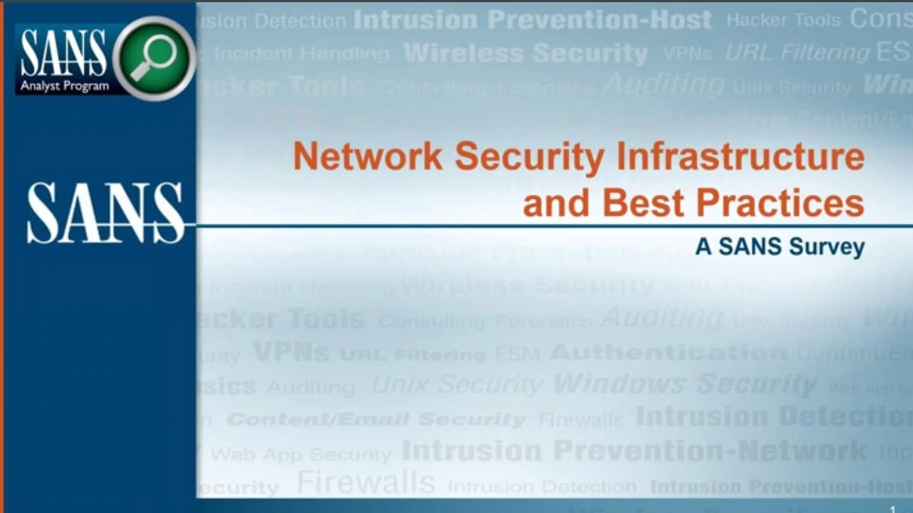Network Security Infrastructure and Best Practices: A SANS Survey