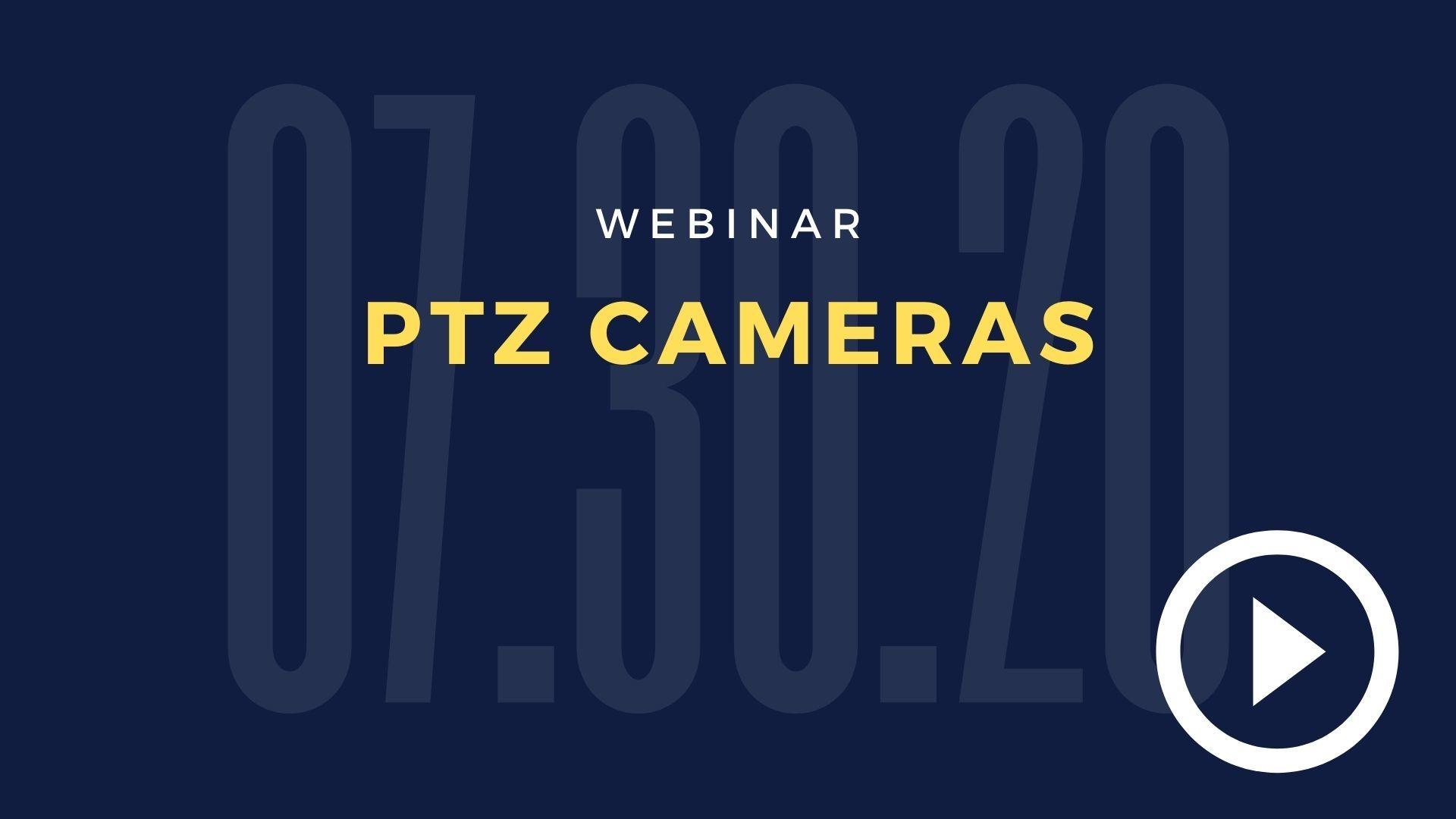 07.30.20 - WebR - PTZ Cameras_FINAL1