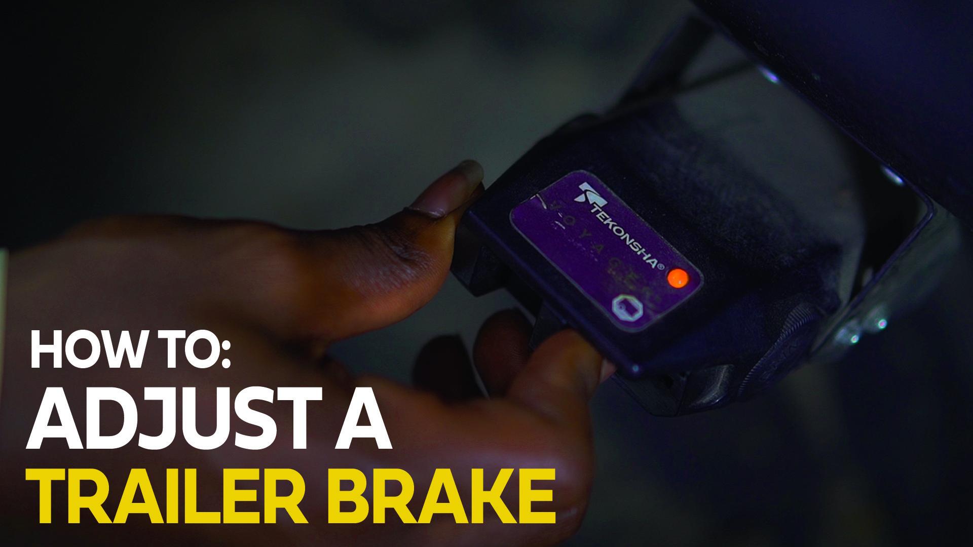 7. How to Adjust a Trailer Brake