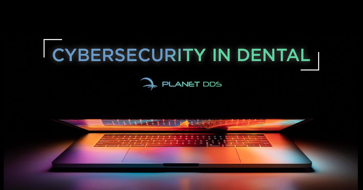 Cybersecurity in Dental