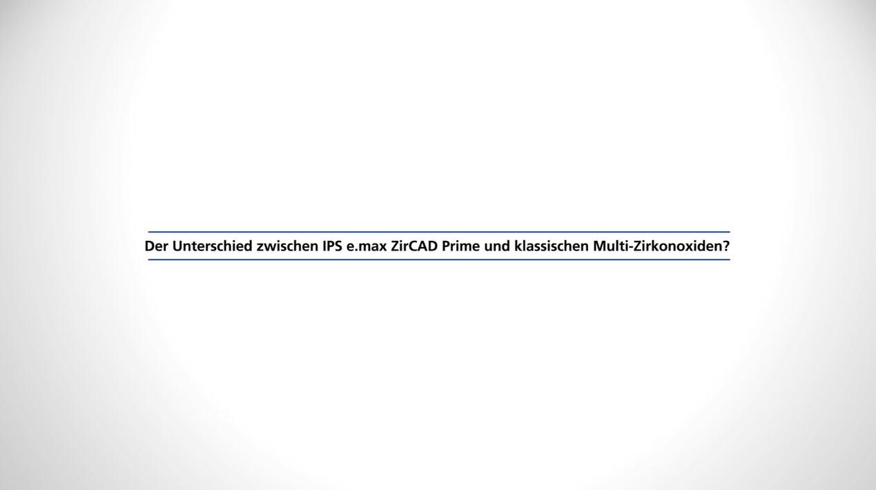 101_ZT_IPS e.max ZirCAD Prime - Statements Fehmer 2_DE_1080p