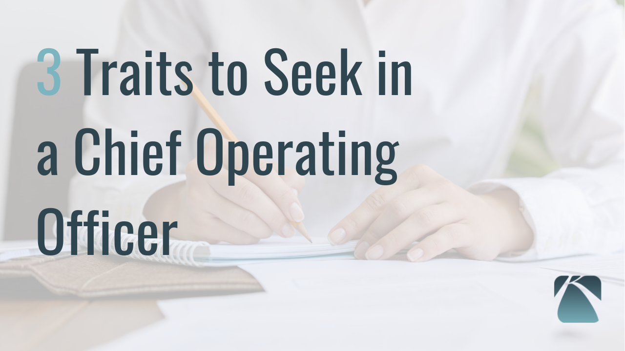 3 Important Traits of a Chief Operating Officer