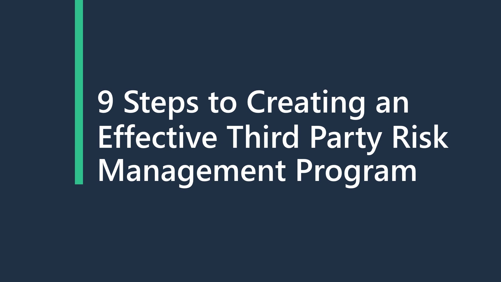9 Steps to Creating an Effective 3rd Party Risk Program - Final