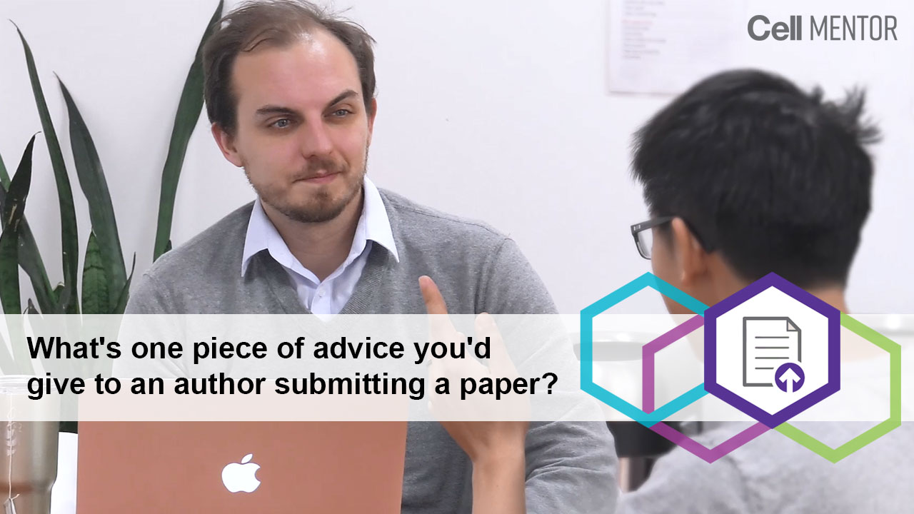 Get Published - Whats One Piece of Advice Youd Give to an Author Submitting a Paper