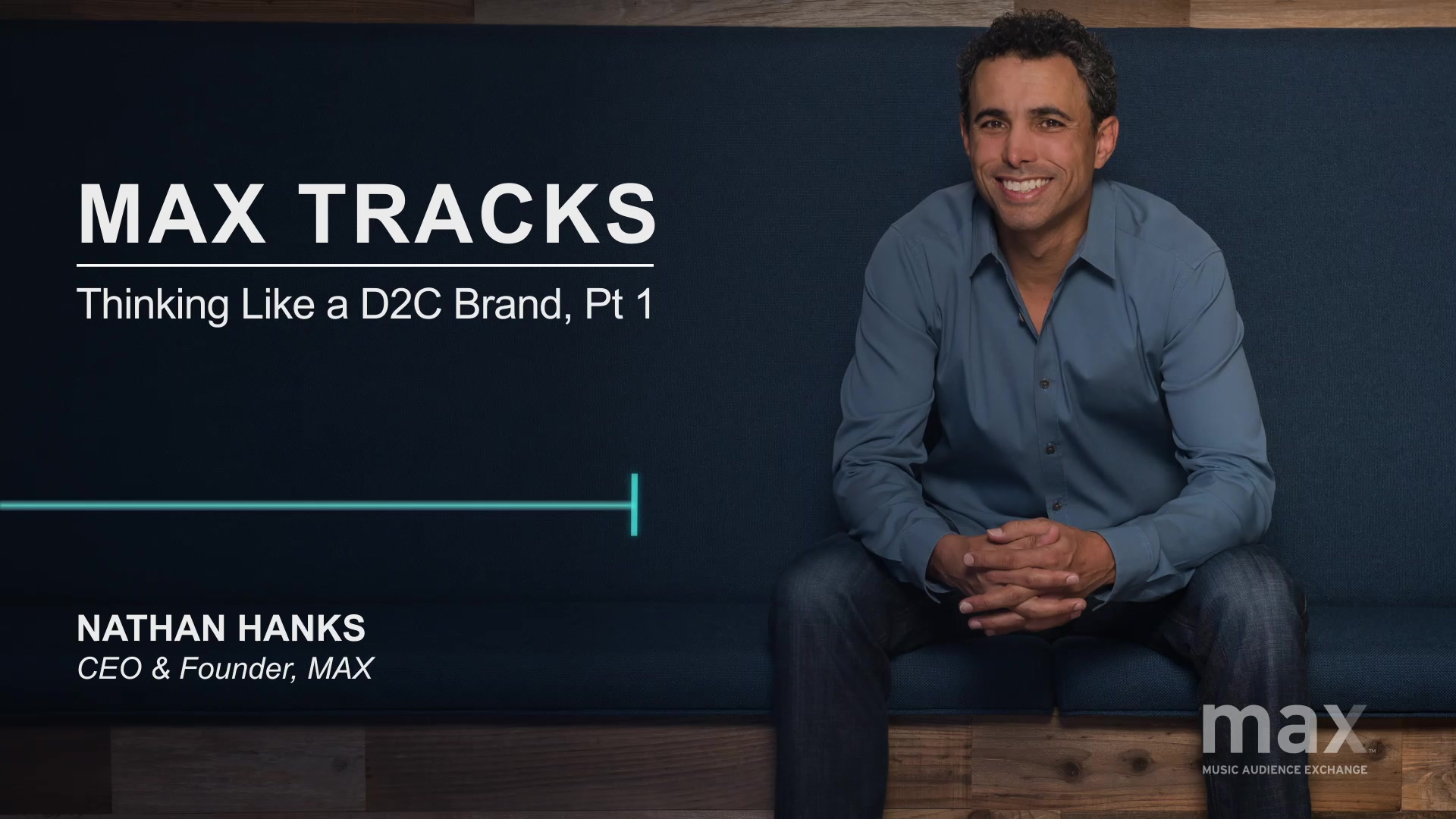 MAX Track - Ep.2 - Thinking Like a D2C Brand, Pt 1