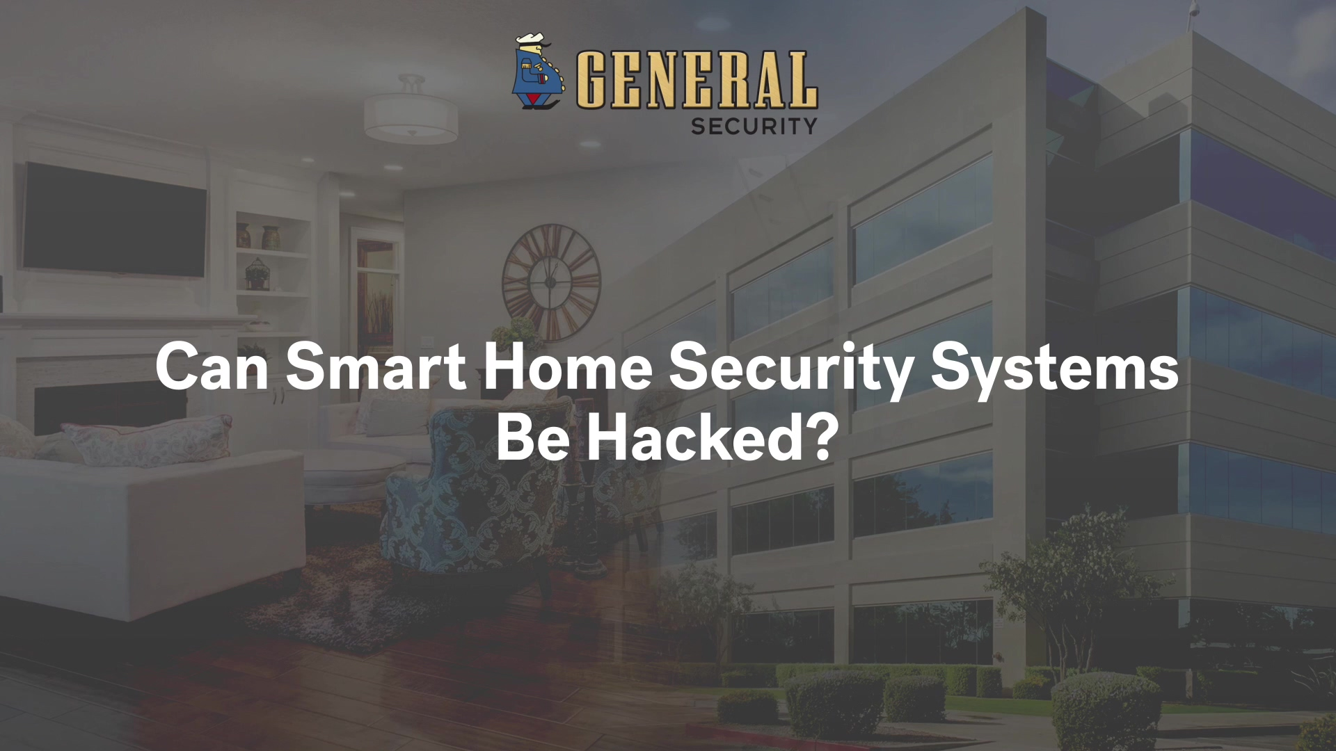 Can Smart Home Security Systems Be Hacked_