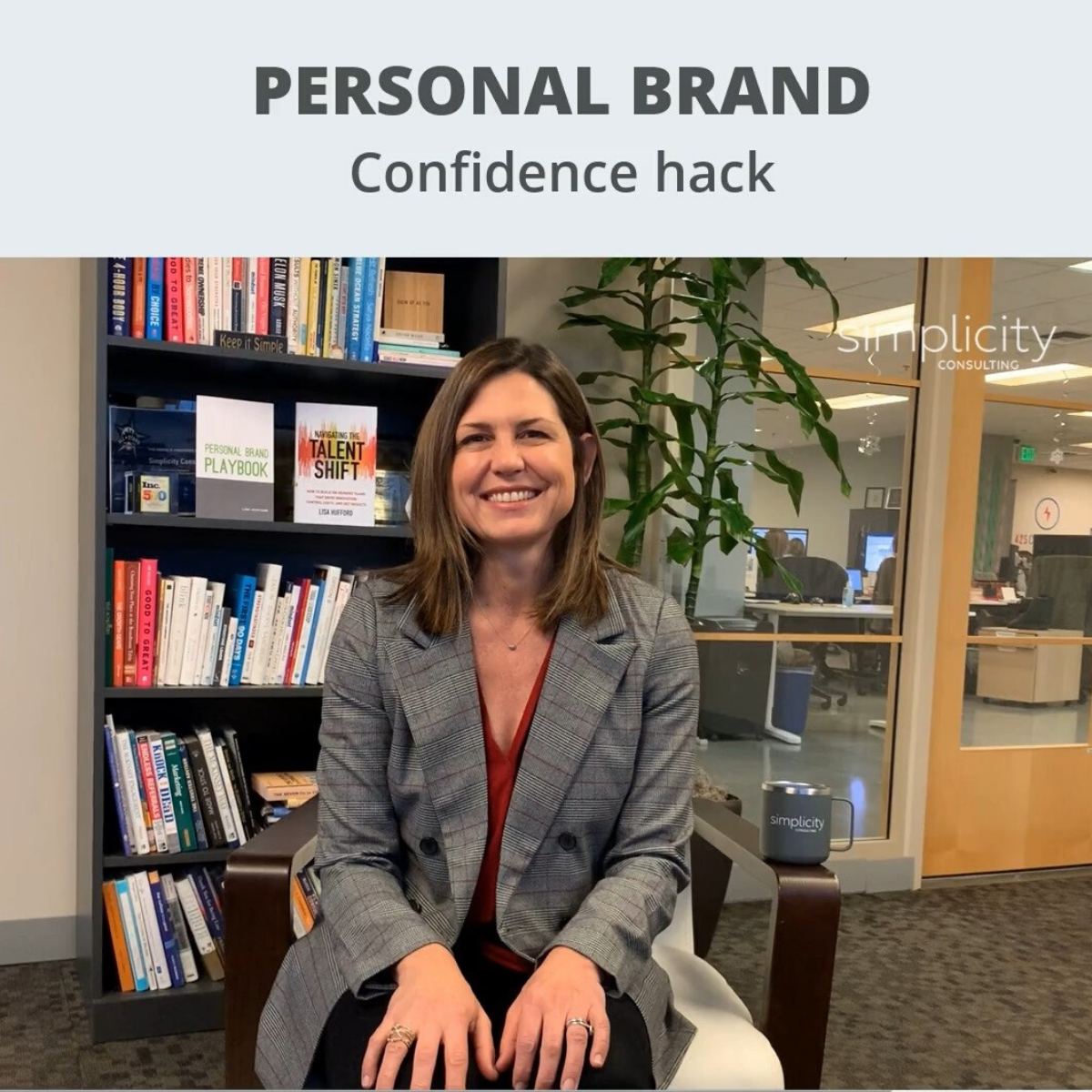 Personal Brand - Simplicity - Lisa Hufford - Confidence Hack-1