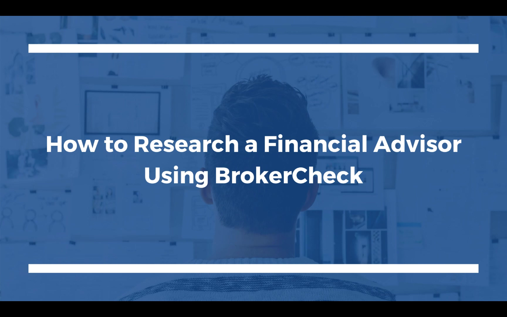 Video - BrokerCheck Video - How to Research a Financial Advisor Using BrokerCheck Tutorial Video - M