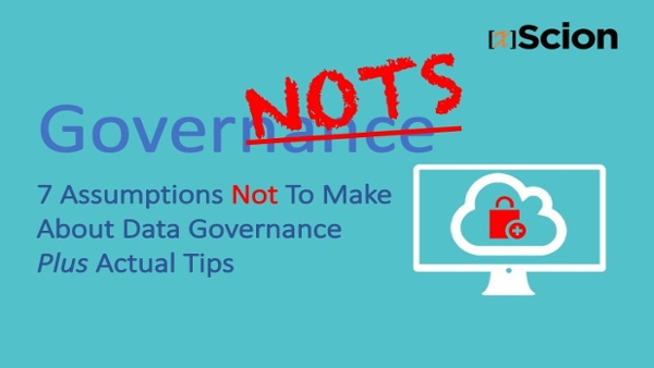 Gover-nots_ 7 Assumptions Not to Make About Data Governance