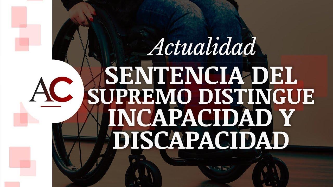 [HUBSPOT] ACT11 - JCV - Sentencia distingue entre incapacidad y discapacidad
