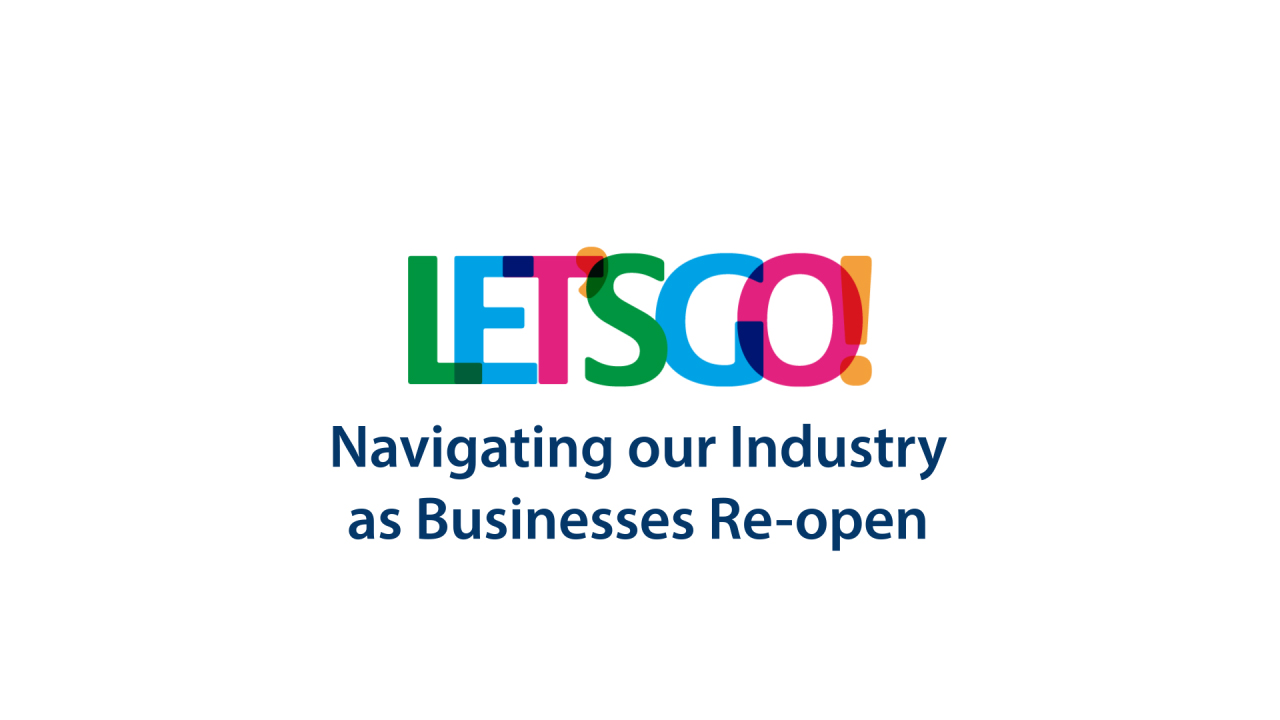 Lets Go- Navigating our Industry as Businesses Re-open