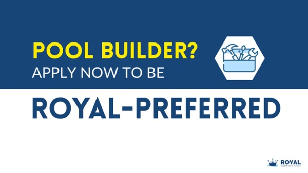 Royal-Preferred-Pool-Builder