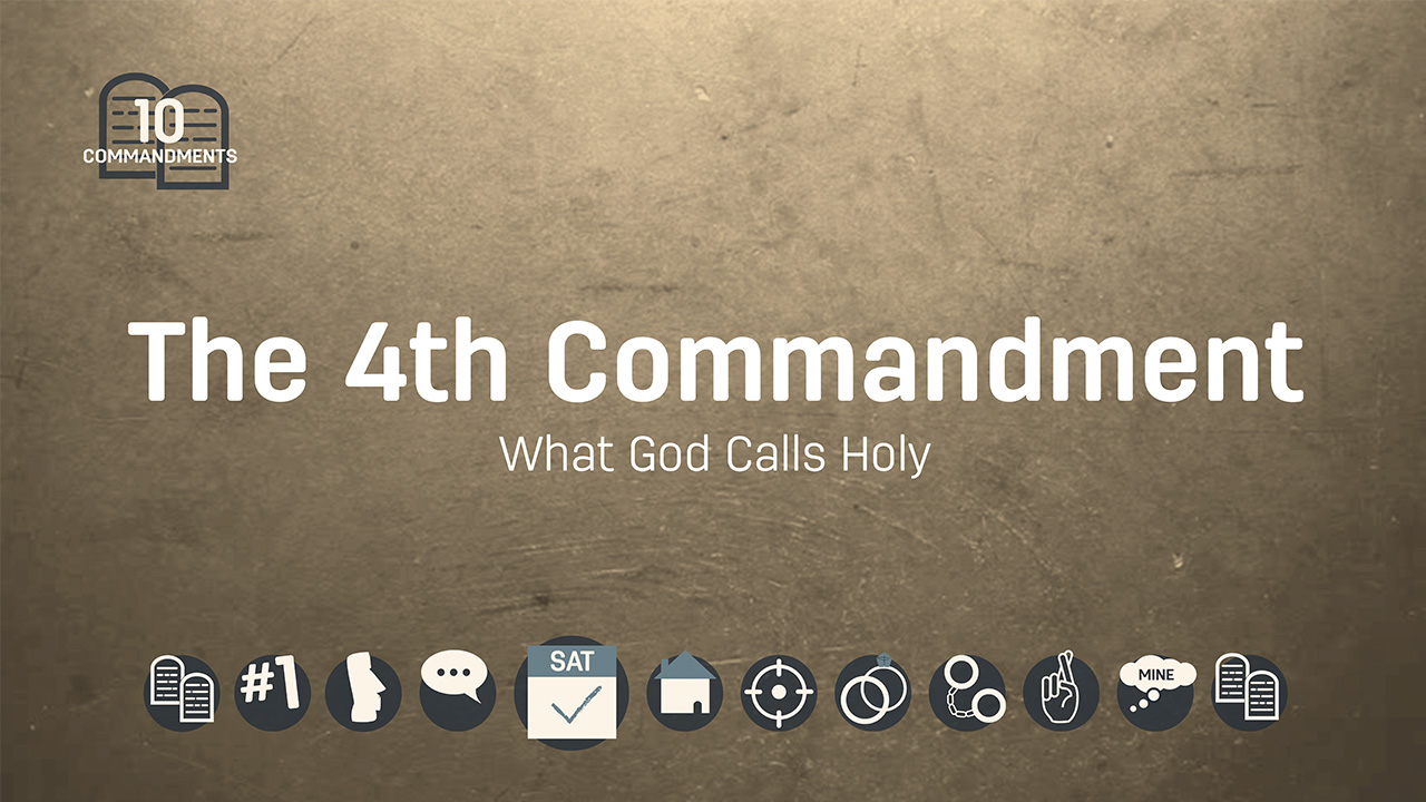 The Fourth Commandment: What God Calls Holy