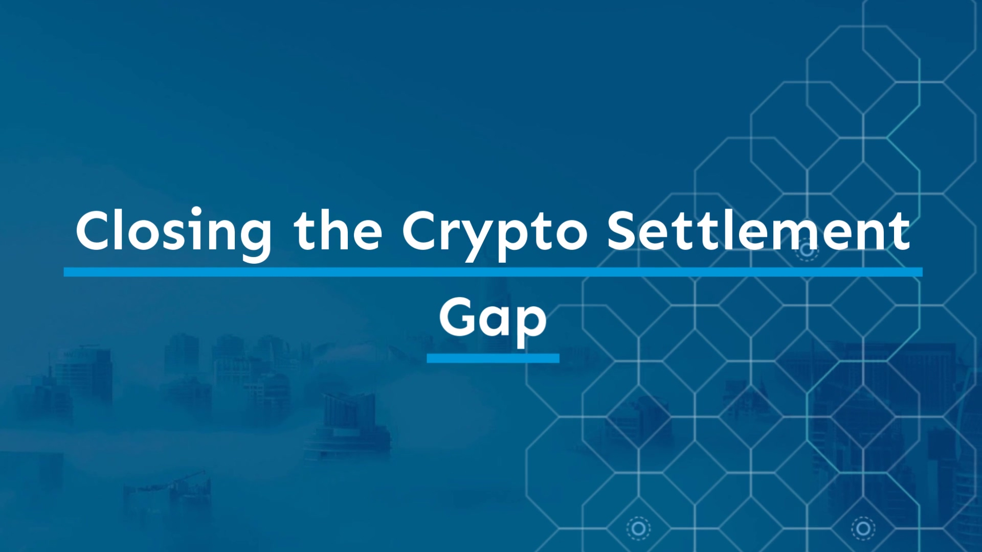 Closing_the_Crypto_Settlement_Gap_1080p