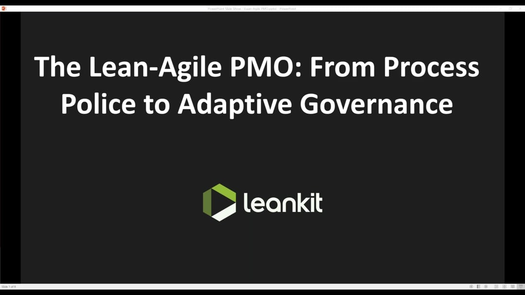 Video: Webinar: The Lean-Agile PMO - From Process Police to Adaptive Governance