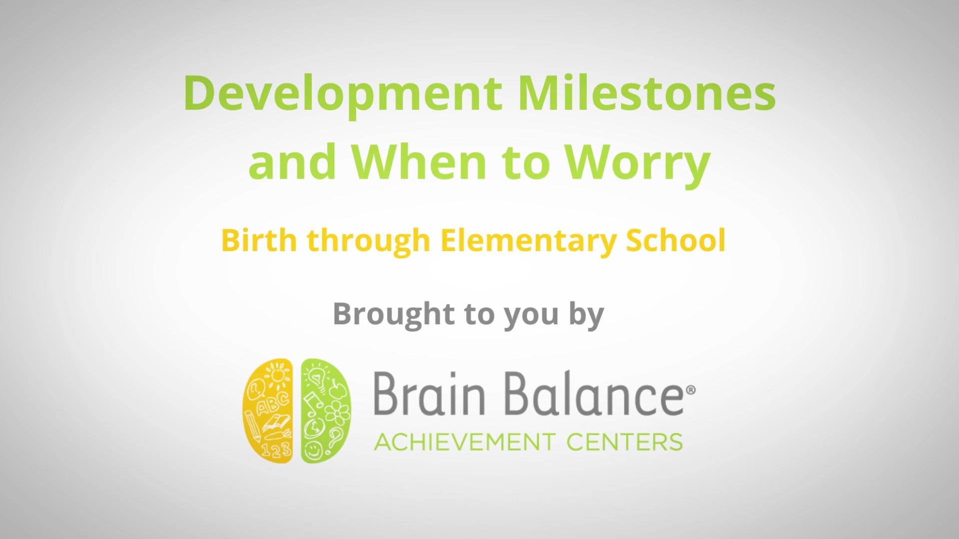 Development Milestones Birth Through Elementary (July 2019)