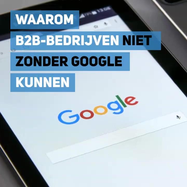 Waarom_B2B-bedrijven_niet_zonder_Google_