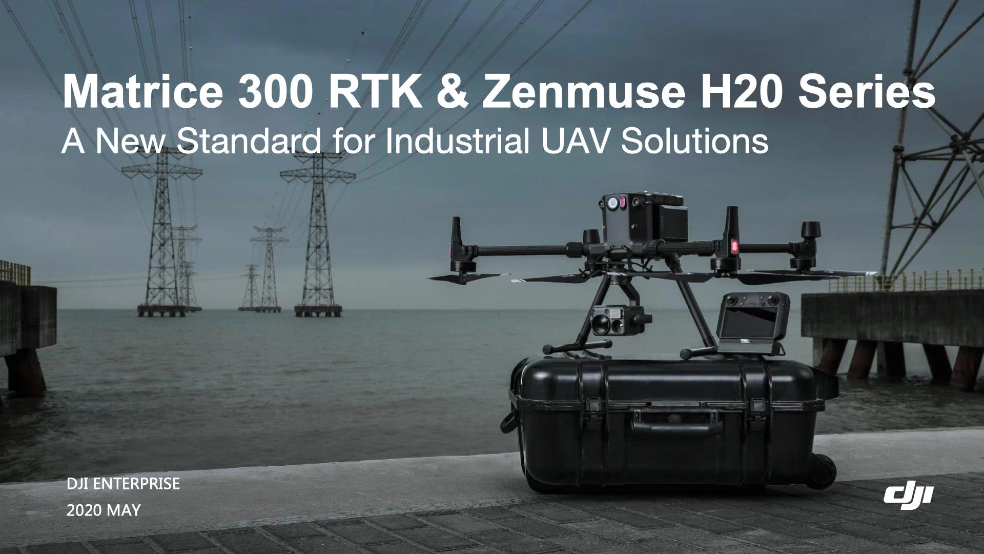 DJI Webinar Series_ Introducing Matrice 300 RTK & Zenmuse H20 Series (1)