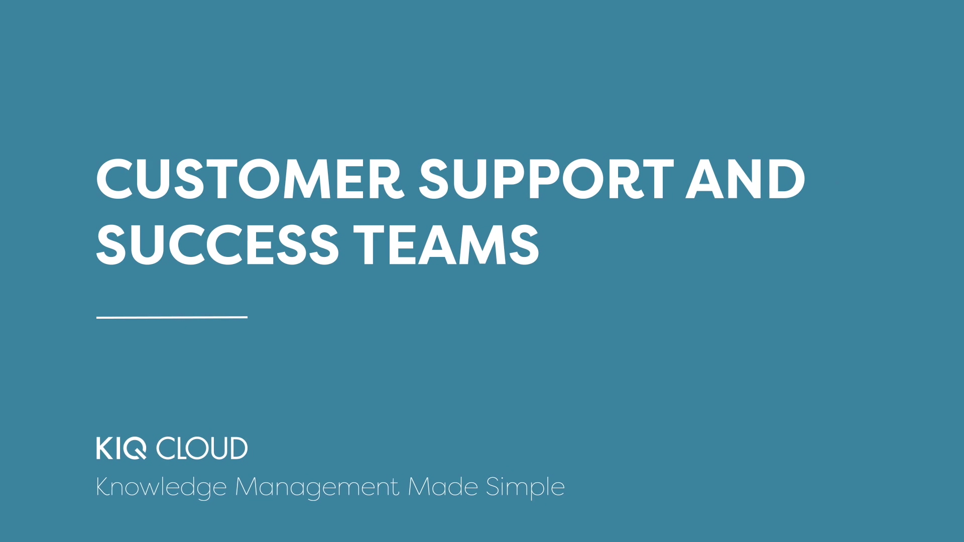 1. Customer support and success teams