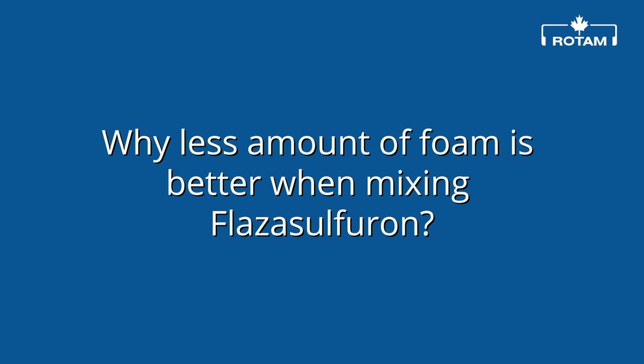 Rotam Flazasulfuron video - persistent foam 2020_04_03