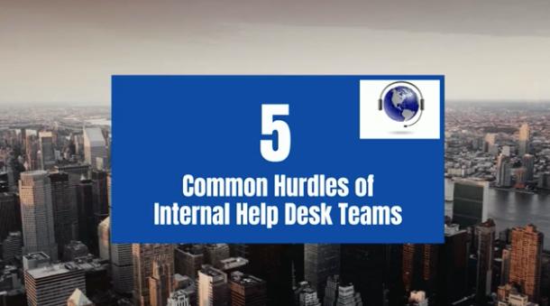 5 Hurdles Internal Help Desk Teams-1