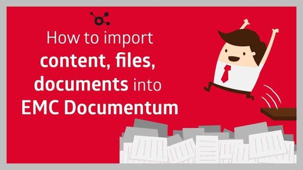 How-to-import-content-files-documents-into-EMC-Documentum_