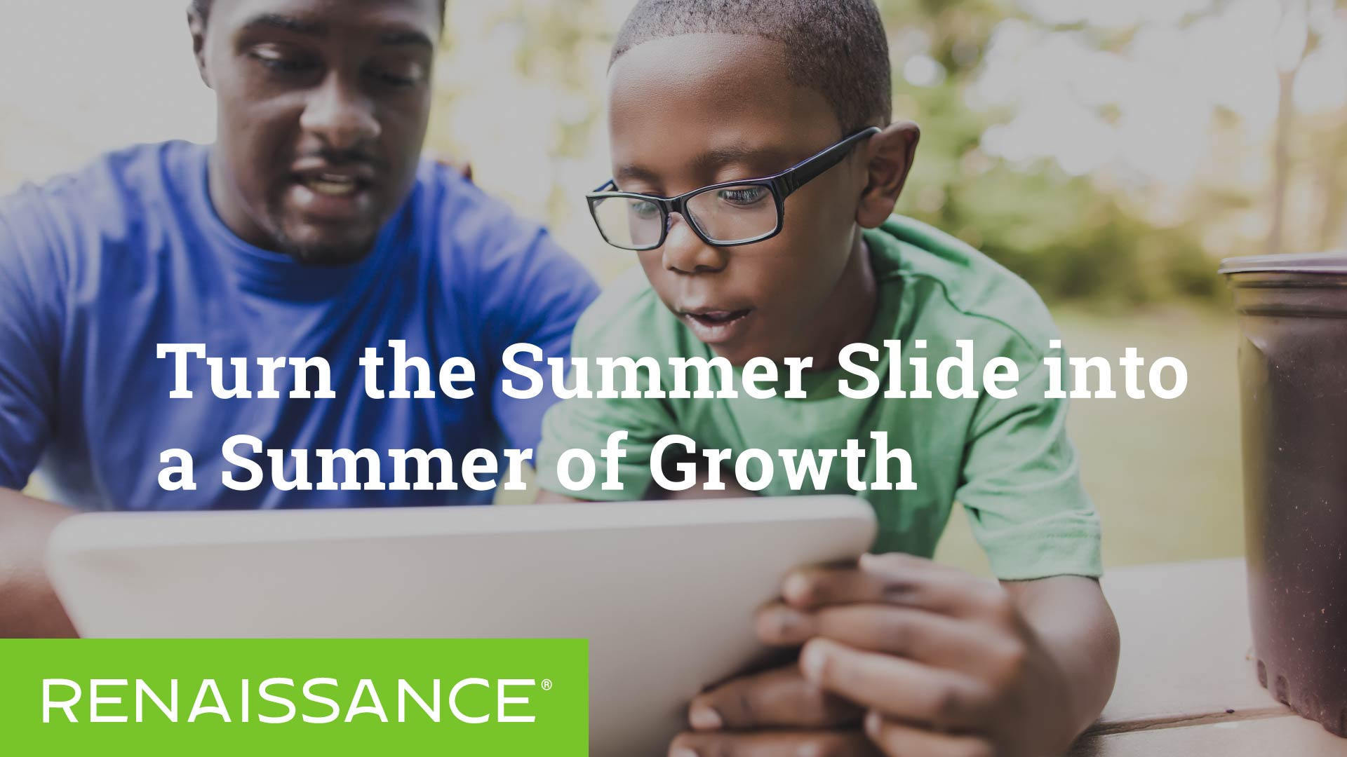Turn the Summer Slide into a Summer of Growth
