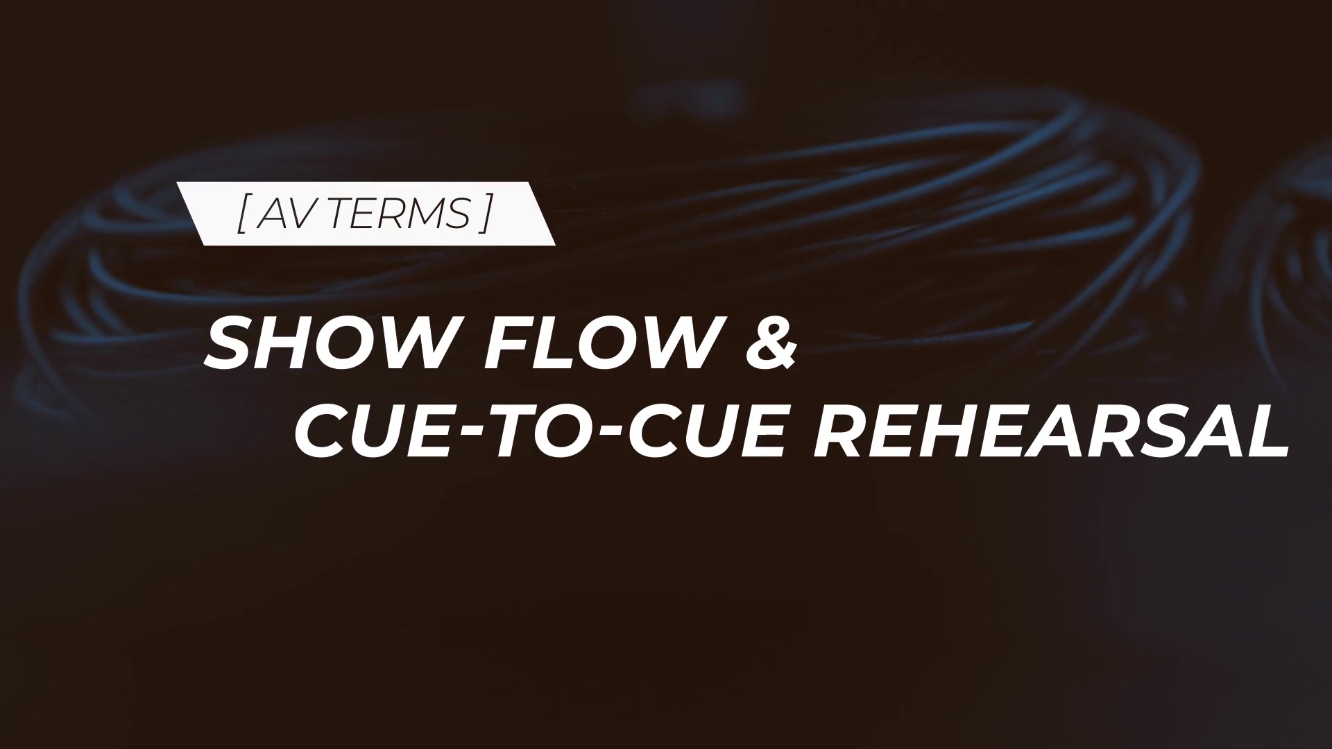 Show Flow and Cue to Cue