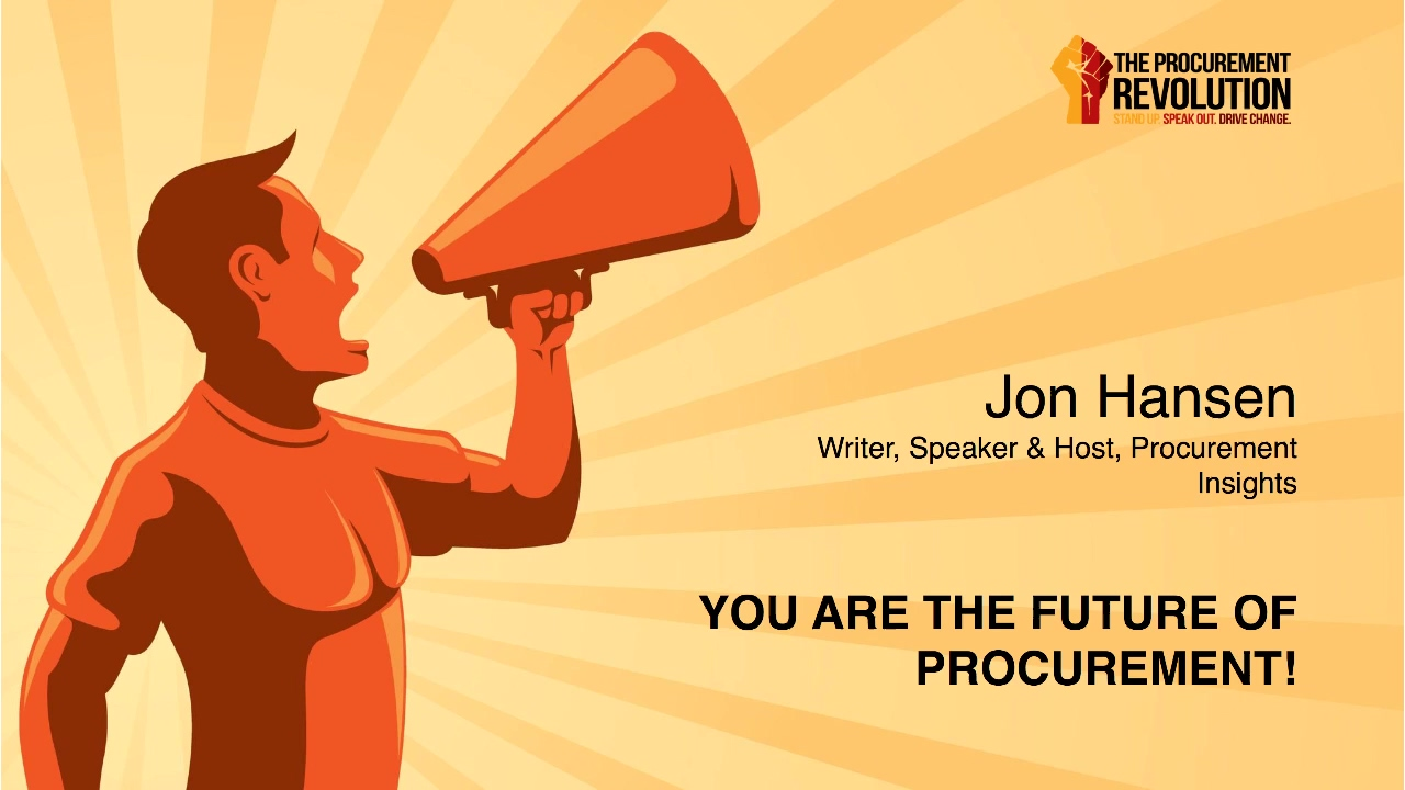 Jon Hansen You are the Future of Procurement