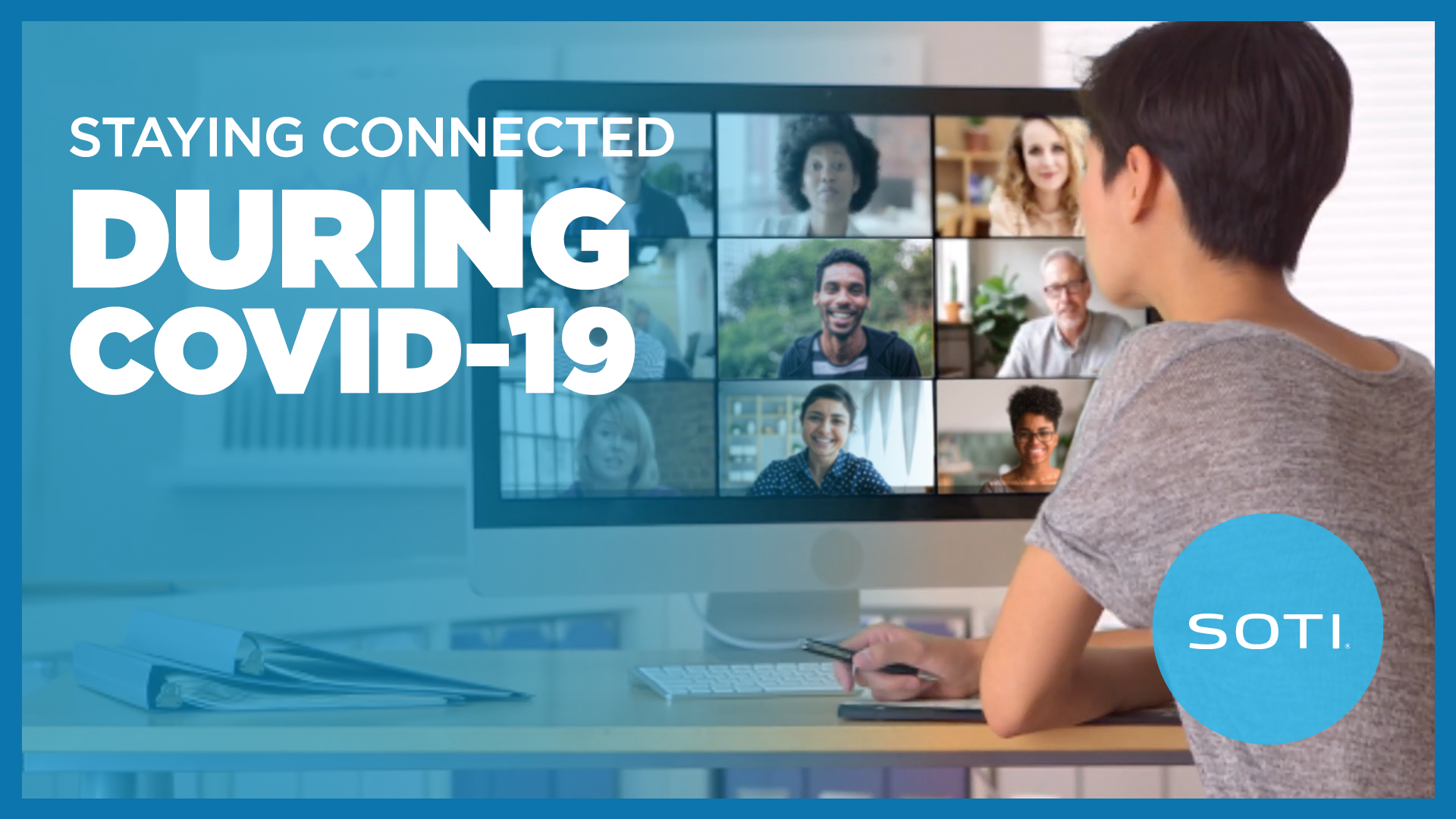 Staying connected during COVID-19