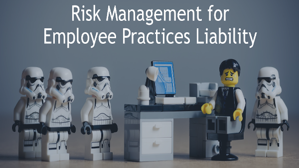 Employee Practices Liability Risk Management