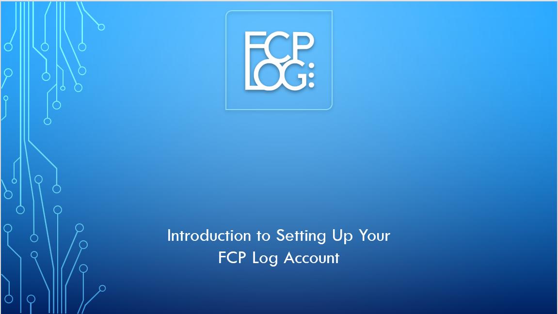 1. FCP LOG SET UP HELP PREPARATION