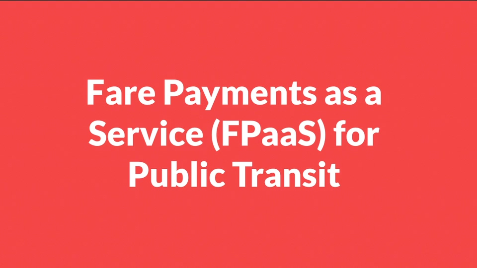 Introducing Fare Payments as a Service for Public Transit