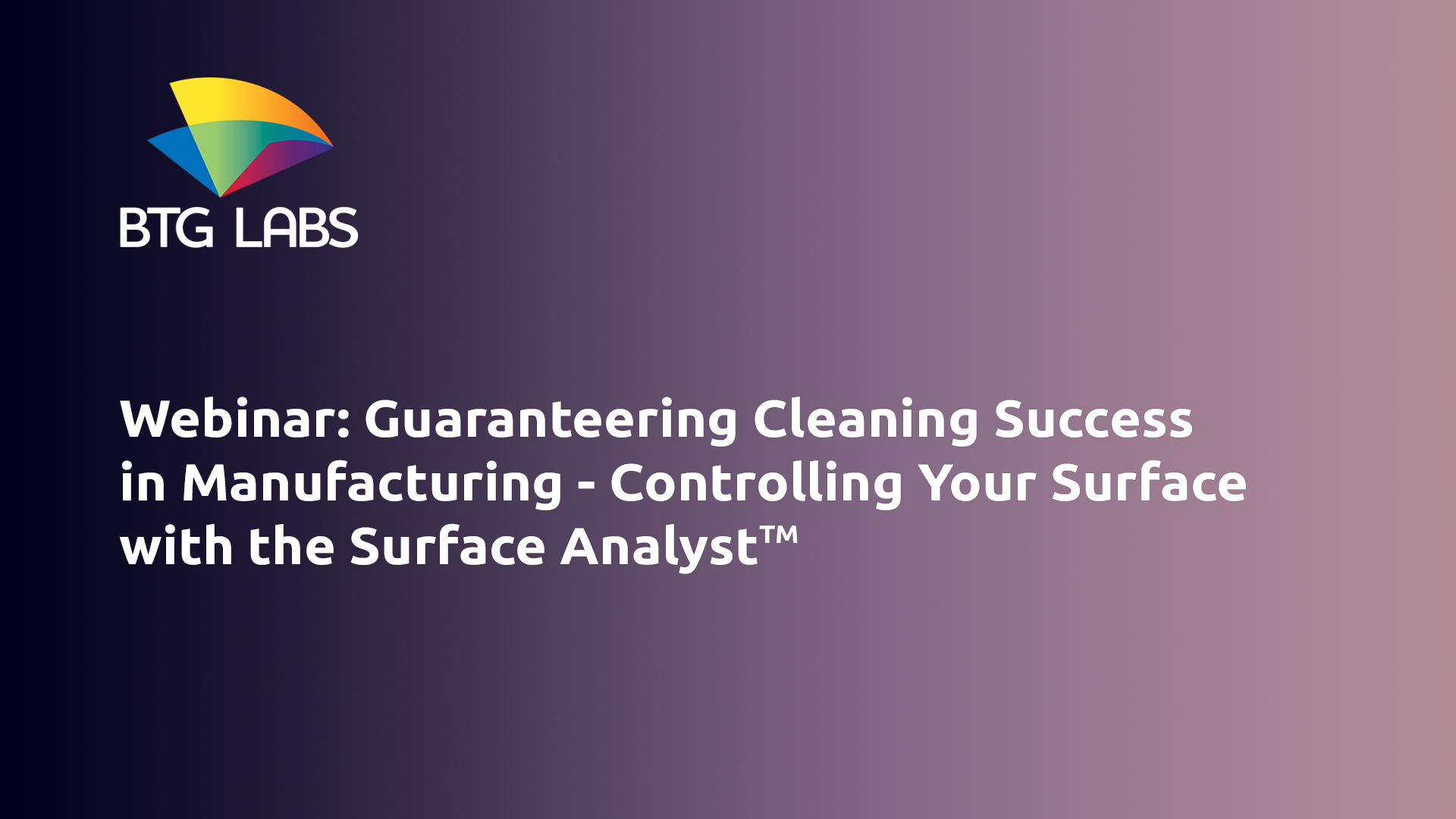 Guaranteeing Cleaning Success in Manufacturing - Controlling Your Surface with the Surface Analyst™