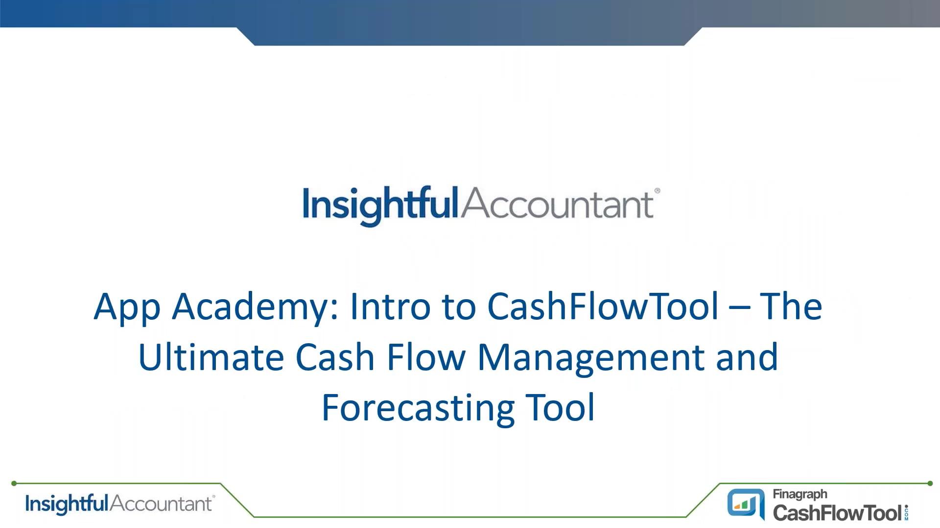 20190813 App Academy Intro to CashFlowTool The Ultimate Cash Flow Management and Forecasting Tool (u