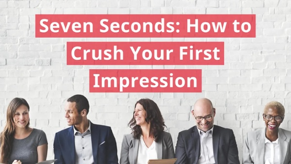 Seven Seconds How to Crush Your First Impression (v2)