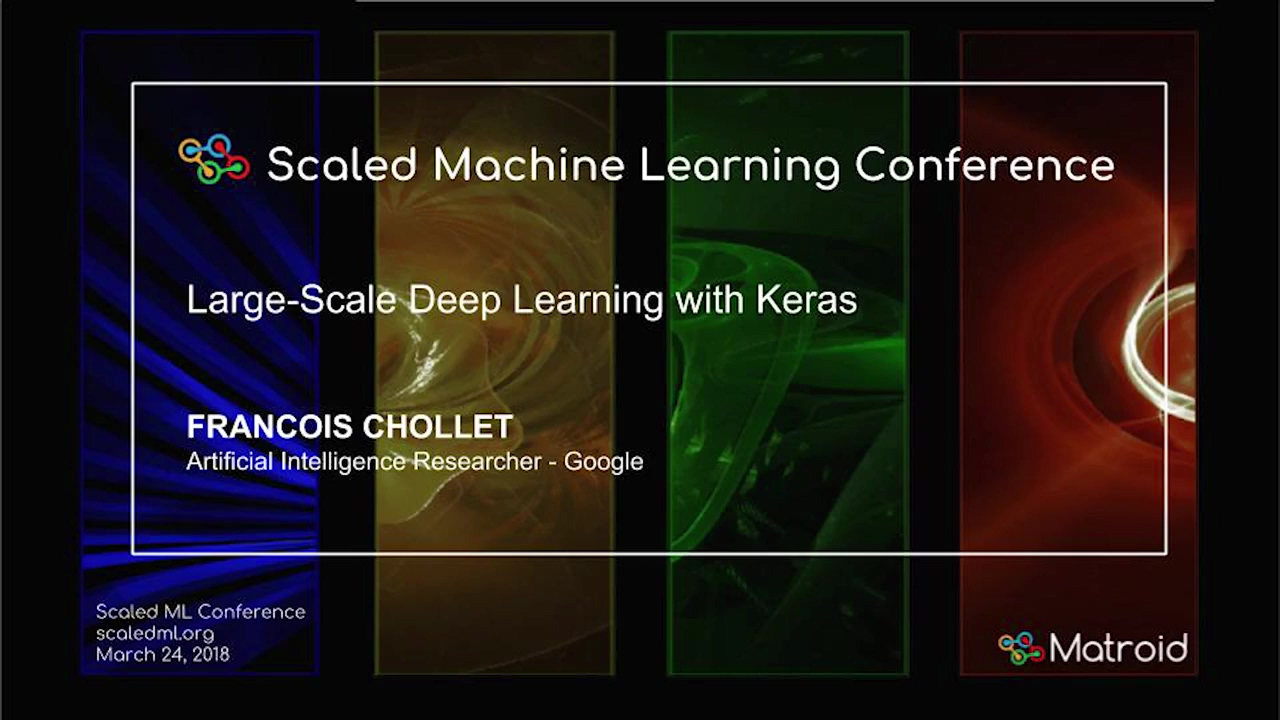 Francois Chollet - Large-scale Deep Learning with Keras