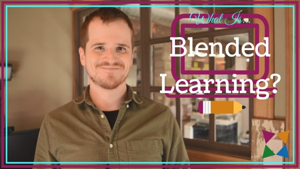 10.25.18 What Is Blended Learning