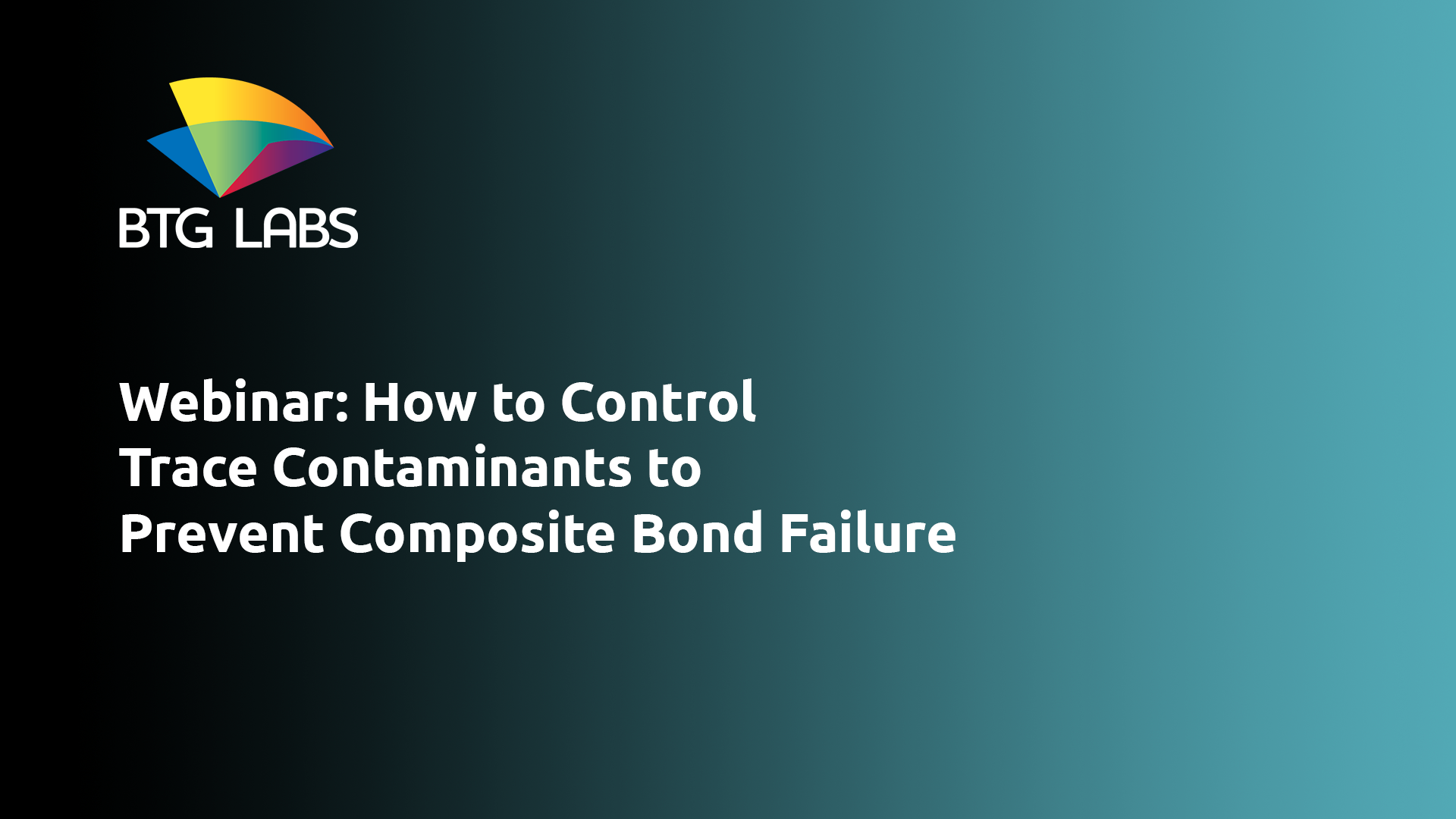 composites-world-how-to-control-trace-contaminants-to-prevent-composite-bond-failure-webinar-1