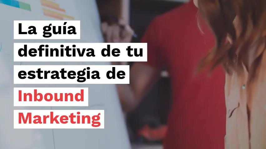 La guía definitiva de tu estrategia de Inbound Marketing