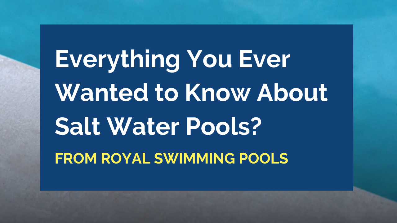 Everything You Ever Wanted to Know About Salt Water Pools