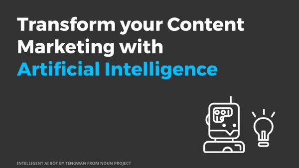 Transform-Your-Content-Marketing-With-Artificial-Intelligence