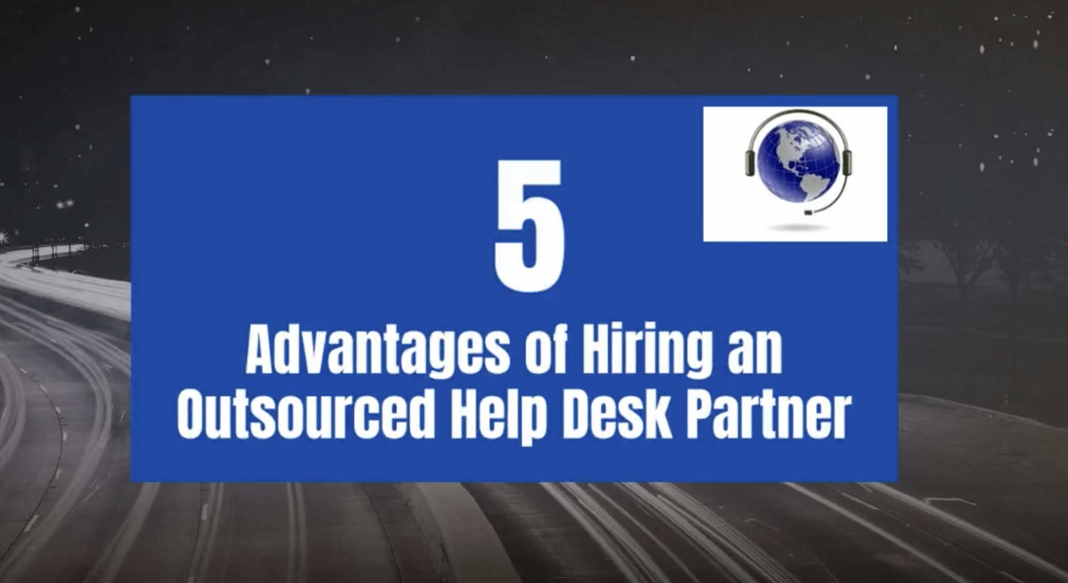 5 Advantages Outsourced Help Desk Partner