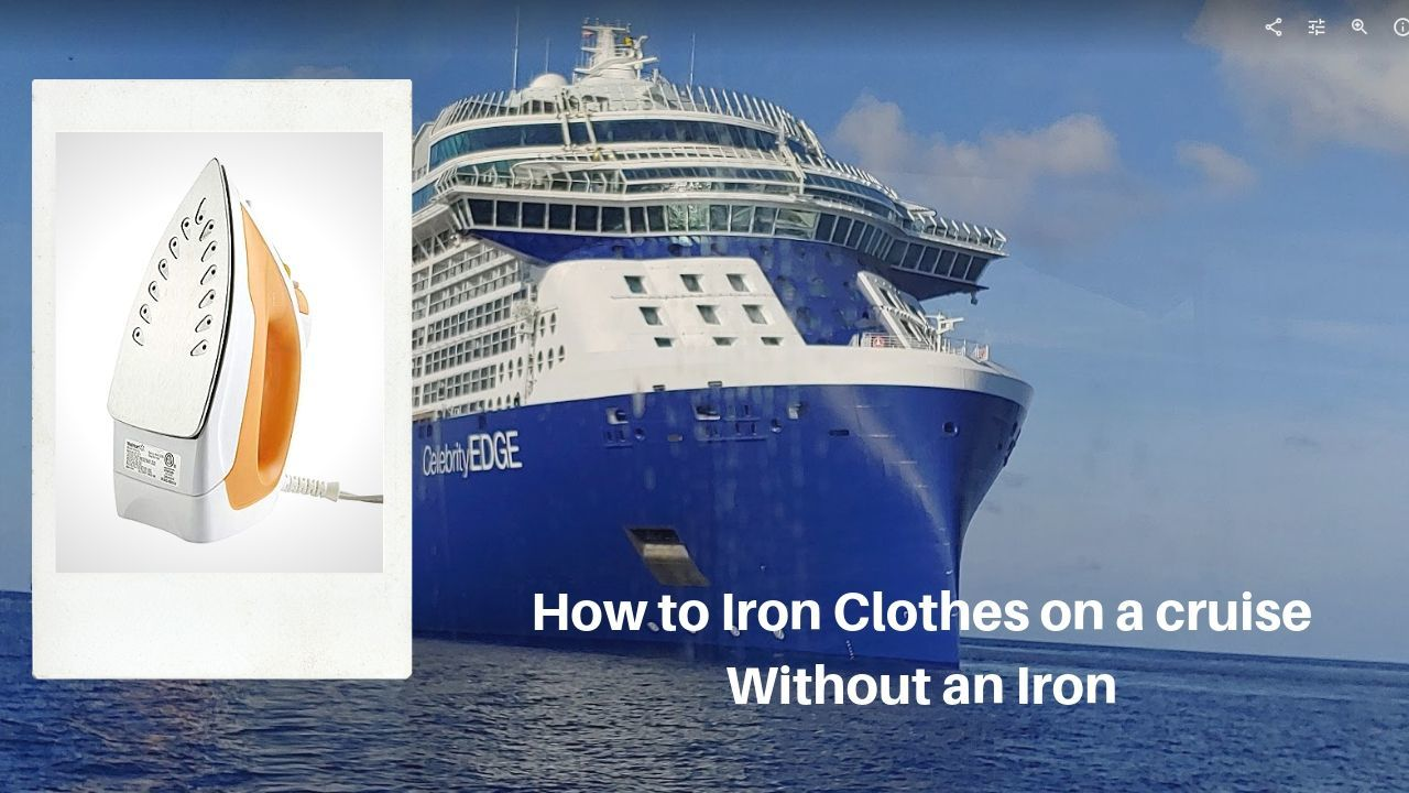 How_to_Iron_Clothes_on_a_Cruise_Without_an_Iron_1080p