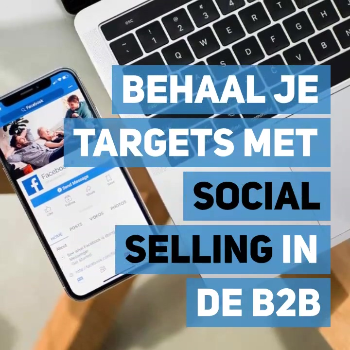 Behaal je targets met social selling in de B2B